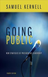 Going Public: New Strategies of Presidential Leadership