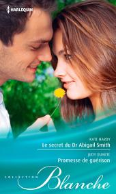 Le secret du Dr Abigail Smith - Promesse de guérison