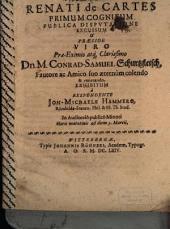 Renati des Cartes primum cognitum publ. disp.ne excusum