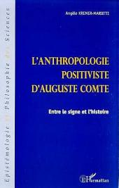 ANTHROPOLOGIE POSITIVISTE D'AUGUSTE COMTE: Entre le signe et l'histoire