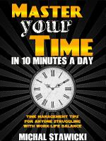 Master Your Time in 10 Minutes a Day PDF