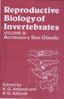 Reproductive Biology of Invertebrates, Accessory Sex Glands
