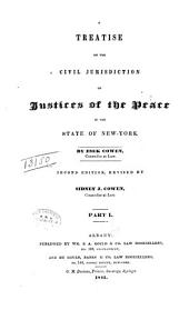 A Treatise on the Civil Jurisdiction of a Justice of the Peace in the State of New York: Part 1