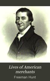 Lives of American merchants: Volume 2