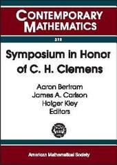Symposium in Honor of C.H. Clemens: A Weekend of Algebraic Geometry in Celebration of Herb Clemens's 60th Birthday, March 10-12, 2000, University of Utah, Salt Lake City, Utah