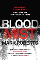 Blood Mist: A gripping serial killer thriller with a twist