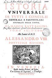 Istoria universale di tutti i Concilii generali e particolari di Santa Chiesa