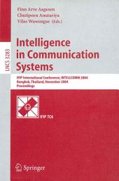 Intelligence in Communication Systems: IFIP International Conference, INTELLCOMM 2004, Bangkok, Thailand, November 23-26, 2004, Proceedings