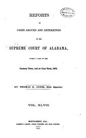 Report of Cases Argued and Determined in the Supreme Court of Alabama: Volume 48
