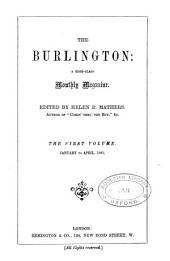 The Burlington: A High-class Monthly Magazine, Volume 1