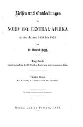 Travels and Discoveries in North and Central Africa: Being a Journal of an Expedition Undertaken Under the Auspices of H.B.M.'s Government in the Years 1849-1855, Volume 4