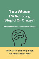 You Mean I M Not Lazy  Stupid Or Crazy   PDF