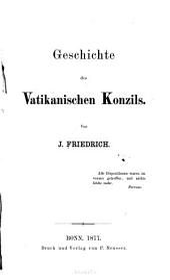 Geschichte des Vatikanischen Konzils: bd. Vorgeschichte bis zur eröffnung des konzils. 1877