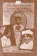 Early Black American Leaders in Nursing