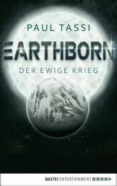 Earthborn: Der ewige Krieg: Roman