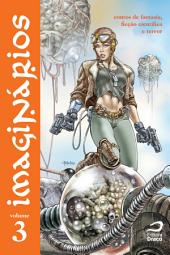 Imaginários - contos de fantasia, ficção científica e terror: Volume 3
