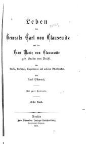 Leben des generals Carl von Clausewitz und der frau Marie von Clausewitz geb. gräfin von Brühl: Band 1