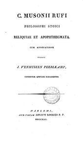 C. Musonii Rufi ... reliquiae et apophthegmata [in Gr.] cum annotatione ed. J.V. Peerlkamp. [Preceded by] Petri Nieuwlandii Dissertatio de Musonio Rufo