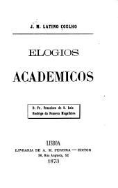 Elogios academicos: D. Fr. Francisco de S. Luiz. Rodrigo da Fonseca Magalhães