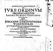Disp. ... de iure ordinum protestantium Imperii R. G. circa sacra