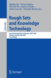 Rough Sets and Knowledge Technology: Second International Conference, RSKT 2007, Toronto, Canada, May 14-16, 2007, Proceedings