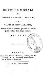 Novelle morali. di Francesco Albergati Capacelli e de Gianfrancesco Altanesi: Volume 1