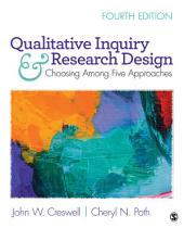 Qualitative Inquiry and Research Design: Choosing Among Five Approaches, Edition 4