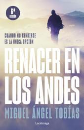 Renacer en los Andes: Una historia conmovedora y espiritual de la lucha por la vida