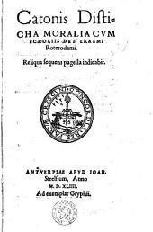 Catonis Disticha moraliacum scholiis Des. Erasmi Roterodamii