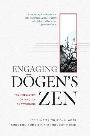 Engaging Dogen s Zen