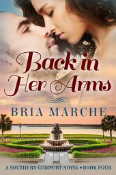 Back in Her Arms: (Southern Comfort Series Book 4)