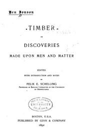 Timber: Or, Discoveries Made Upon Men and Matter