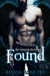Found (The Crescent Chronicles #3)