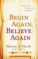 Begin Again  Believe Again PDF