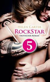Rockstar | Band 1 | Teil 5 | Erotischer Roman: Sex, Leidenschaft, Erotik und Lust