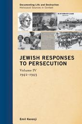 Jewish Responses to Persecution: 1942–1943