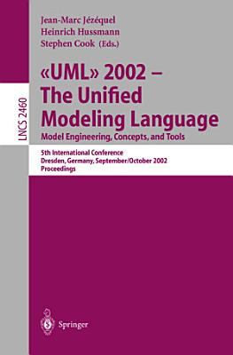 UML 2002 - The Unified Modeling Language. Model Engineering, Concepts, and Tools