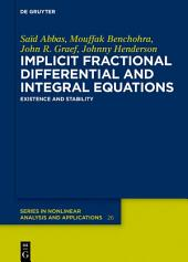 Implicit Fractional Differential and Integral Equations: Existence and Stability