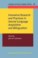 Innovative Research and Practices in Second Language Acquisition and Bilingualism PDF