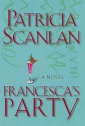 Francesca's Party: A Novel