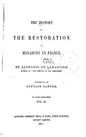History of the Restoration of Monarchy in France: Volume 2