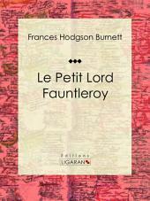 Le Petit Lord Fauntleroy: Roman pour enfants