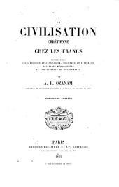 La civilisation chrétienne chez les Francs. 3. éd. 1861
