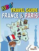 Kids' Travel Guide - France & Paris