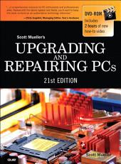 Upgrading and Repairing PCs: Edition 21