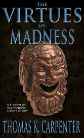 The Virtues of Madness