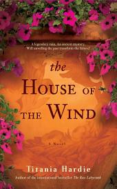 The House of the Wind: A Novel
