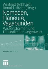 Nomaden, Flaneure, Vagabunden: Wissensformen und Denkstile der Gegenwart