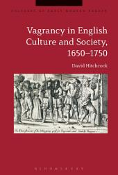 Vagrancy in English Culture and Society, 1650-1750
