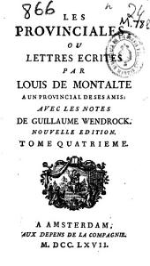 Les provinciales ou Lettres écrites par Louis de Montalte a un provincial de ses amis